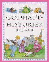 Godnatthistorier for jenter av Derek Hall, Alison Morris og Louisa Somerville (Innbundet)