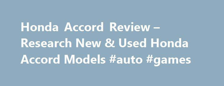 Honda Accord Review – Research New & Used Honda Accord Models #auto #games http://auto-car.remmont.com/honda-accord-review-research-new-used-honda-accord-models-auto-games/  #used honda accord # Used Models View photos View photos View photos Few […]