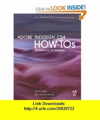 Adobe InDesign CS4 How-Tos 100 Essential Techniques (9780321590947) John Cruise, Kelly Kordes Anton , ISBN-10: 0321590945  , ISBN-13: 978-0321590947 ,  , tutorials , pdf , ebook , torrent , downloads , rapidshare , filesonic , hotfile , megaupload , fileserve