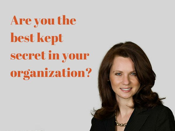 Are you the best kept secret in your organization
