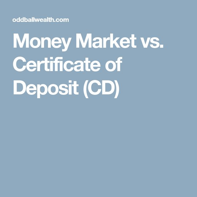 Money Market vs. Certificate of Deposit (CD)