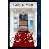 The Late Great Show! (Kindle Edition)By Gary K. Wolf