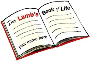 lamb's book of life | All people who have their names written in 'The Lamb's Book of Life ...