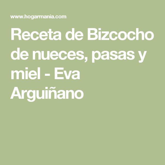 Receta de Bizcocho de nueces, pasas y miel - Eva Arguiñano