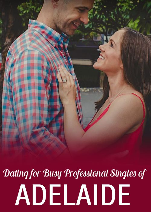Now even busy professionals from Adelaide can find their better half easily.  #Adelaide #AU #dating #relationship #love