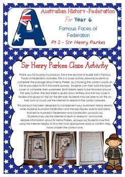 Sir Henry Parkes Cloze ActivityThank you for buying my product. This is the second of Aussie Stars Famous Faces of Federation activities. This is a cloze activity allowing students to complete the passage about Henry Parkes by choosing the correct words on the list provided to fill in the blank spaces.