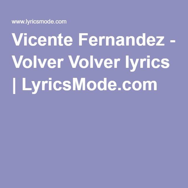Vicente Fernandez - Volver Volver lyrics | LyricsMode.com