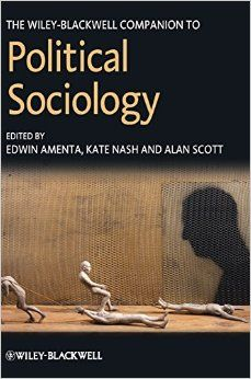 http://www.amazon.com/The-Wiley-Blackwell-Companion-Political-Sociology/dp/1444330934