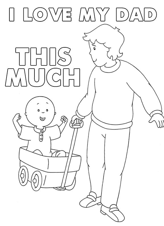 So much love caillou printable fathers day coloring, i love dad coloring pages