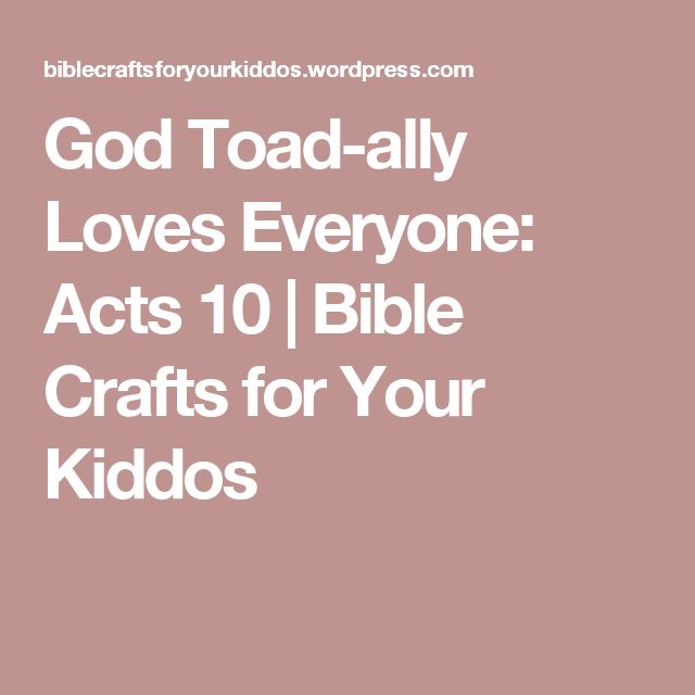 God Toad-ally Loves Everyone: Acts 10 | Bible Crafts for Your Kiddos