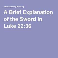 Answering-Islam.org/ A Brief Explanation of the Sword in Luke 22:36