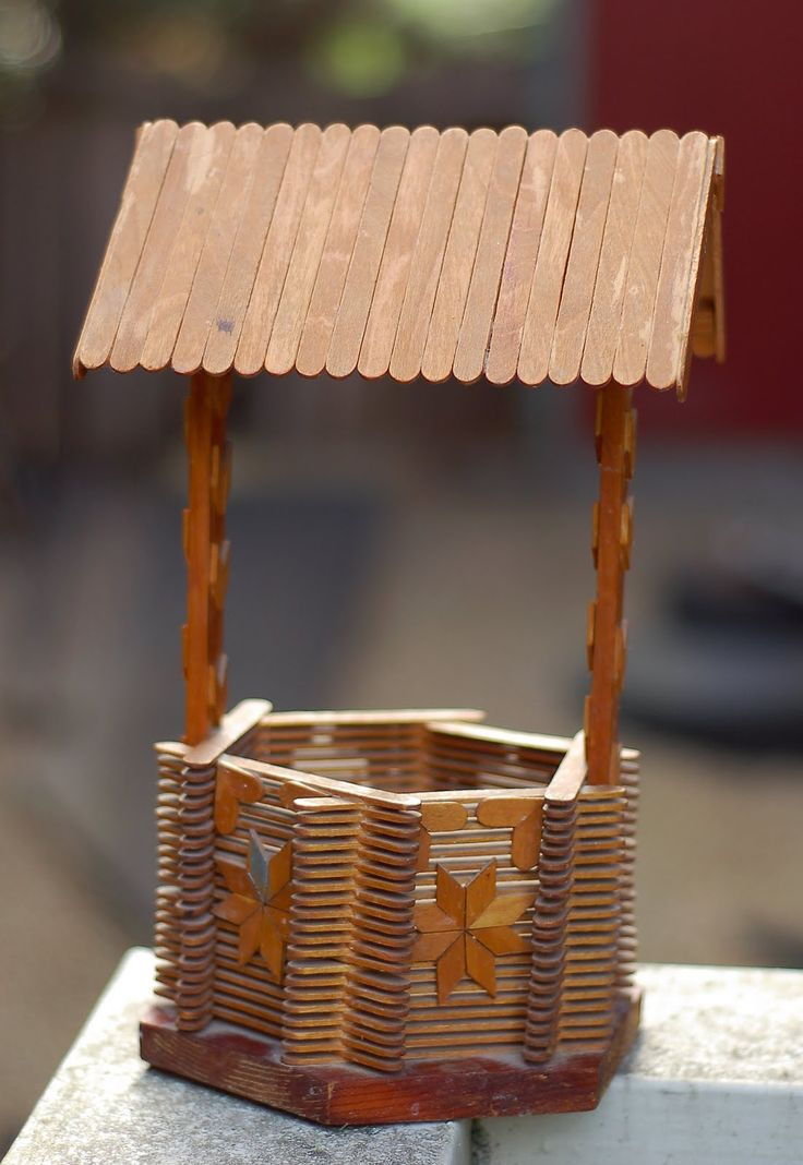 bird house out of popsicle sticks | wishing well which my grandfather made out of popsicle sticks