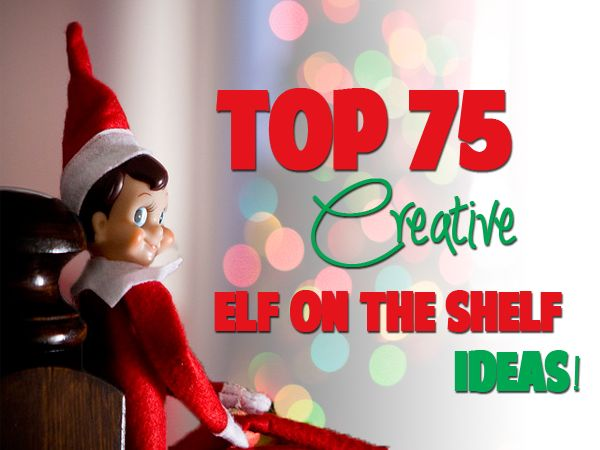Top 75 Elf On the Shelf Ideas [In Pictures]