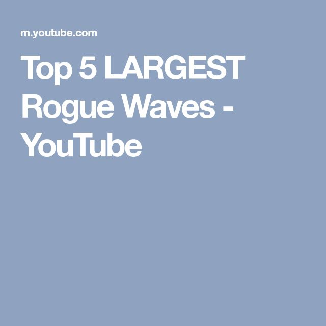 Top 5 LARGEST Rogue Waves - YouTube