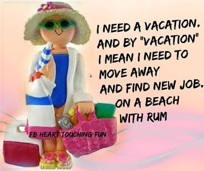 Need A Vacation Quotes Interesting Best 25 Funny Vacation Quotes Ideas On Pinterest  Minion