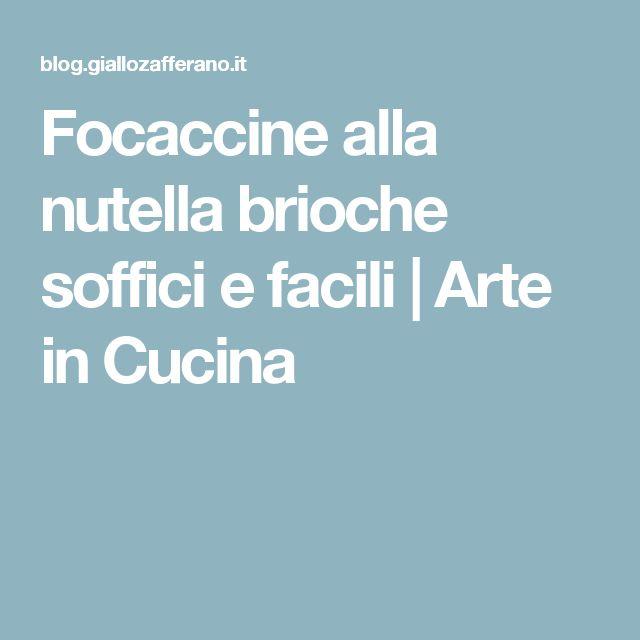 Focaccine alla nutella brioche soffici e facili | Arte in Cucina