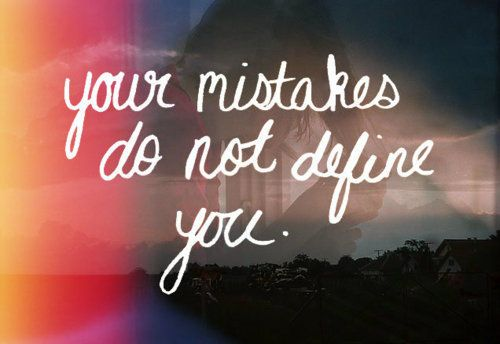 mistakes don't define you