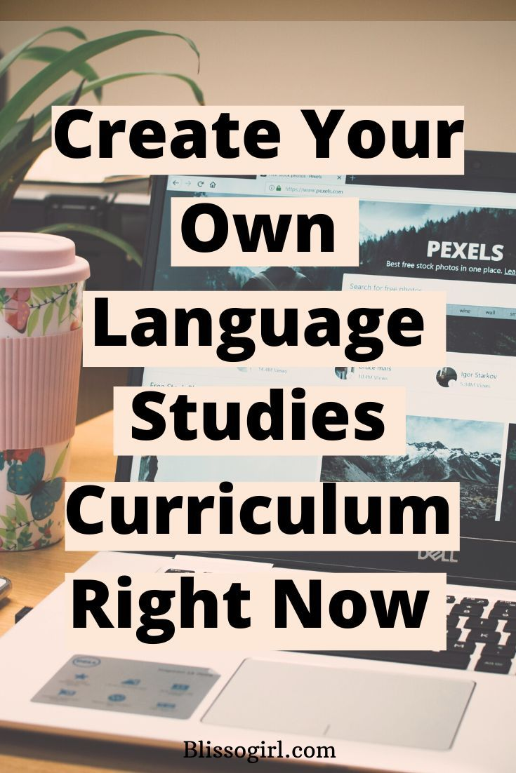 Create Your Own Language Studies Curriculum Right Now In 2020