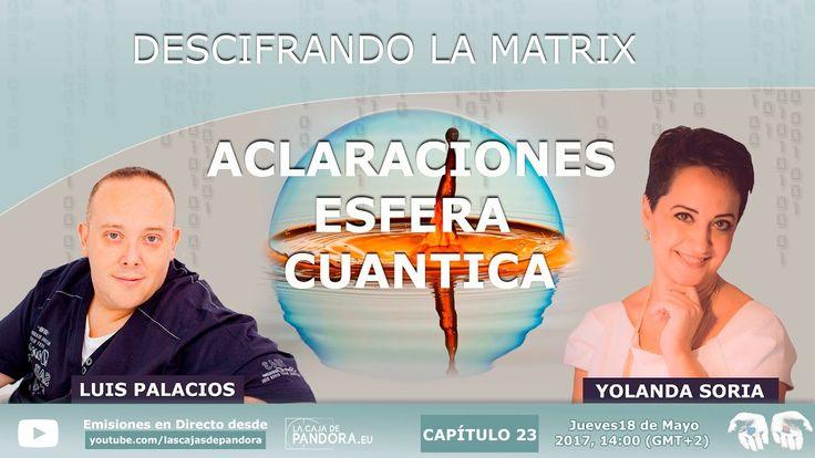 ACLARACIONES ESFERA CUANTICA con Yolanda Soria y Luis Palacios, DESCIFRANDO LA MATRIX - YouTube