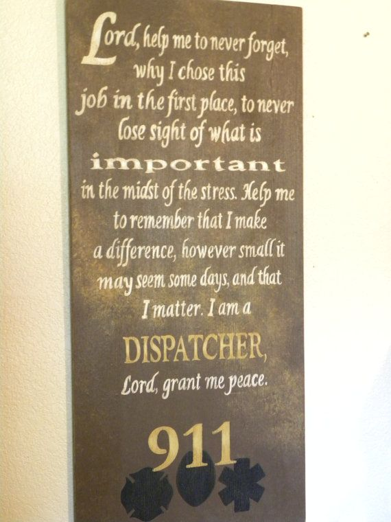 Hey, I found this really awesome Etsy listing at https://www.etsy.com/listing/161221461/dispatchers-prayer-sign-by-granart
