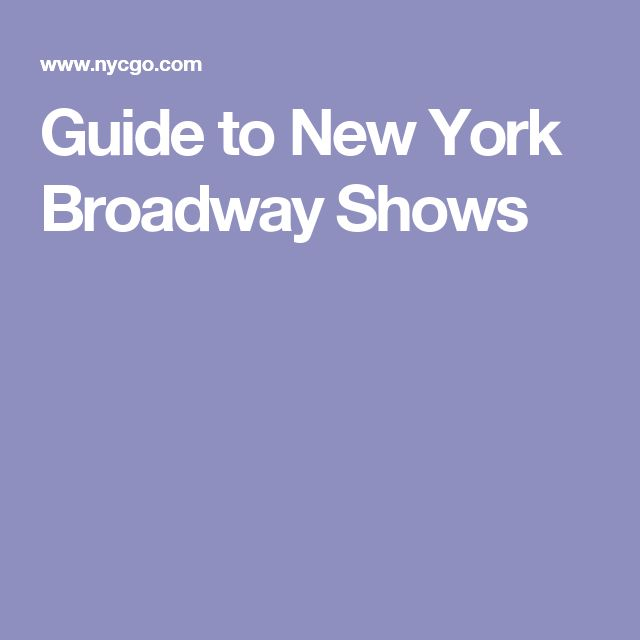 Guide to New York Broadway Shows