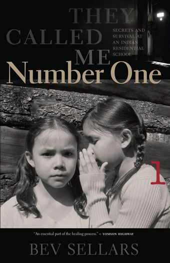 They Called Me Number One: Secrets and Survival at an Indian Residential School  by Bev Sellars, Shortlisted for the Hubert Evans Non-Fiction Prize