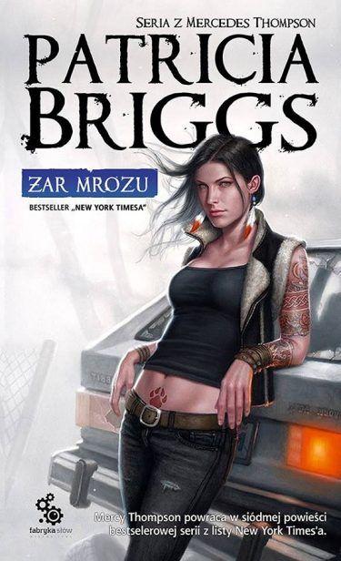 Patricia Briggs - Żar mrozu - 7 tom w serii o Mercedes Thompson