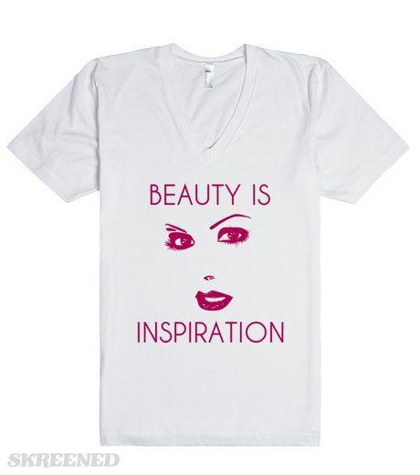 Beauty Is Inspiration #skreened #beauty #inspiration #beautiful #tshirt