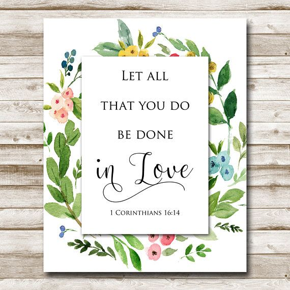 Sale! Let All That You Do Be Done In Love 1 Corinthians 16 14 Printable 5x7 8x10 11x14 Bible Verse Art Watercolor Floral Scripture Print