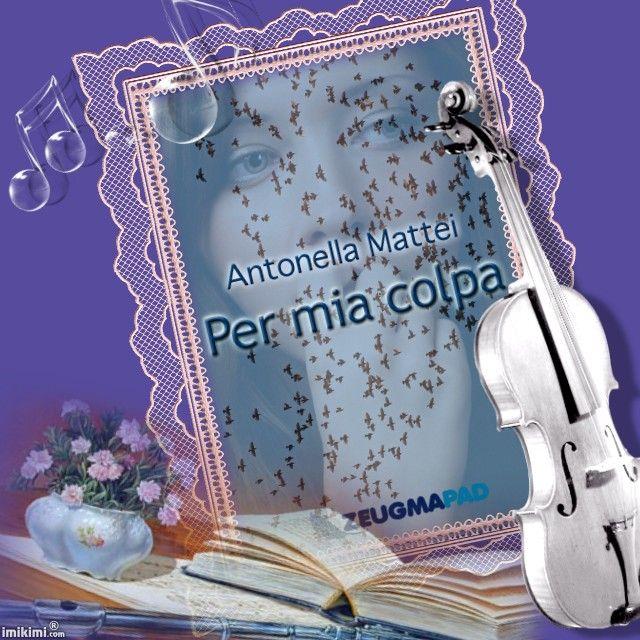Per mia colpa di Antonella Mattei