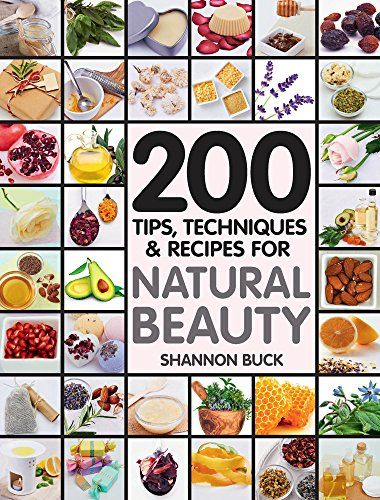 200 Tips Techniques and Recipes for Natural Beauty by Sha... https://www.amazon.com/dp/B00PG91EVE/ref=cm_sw_r_pi_dp_x_GuB5ybP96W08Q