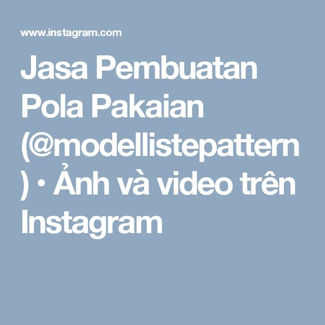 Jasa Pembuatan Pola Pakaian (@modellistepattern) • Ảnh và video trên Instagram