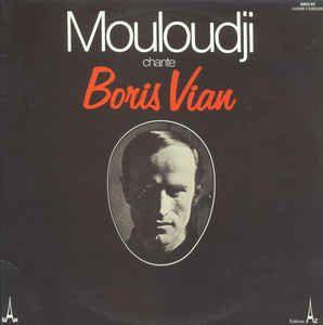 Mouloudji Chante Boris Vian - Mouloudji Chante Boris Vian (Vinyl ...
