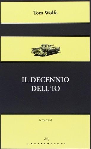 Il decennio dell'io di Tom Wolfe, http://www.amazon.it/dp/8876158375/ref=cm_sw_r_pi_dp_tkSvrb1123T6S