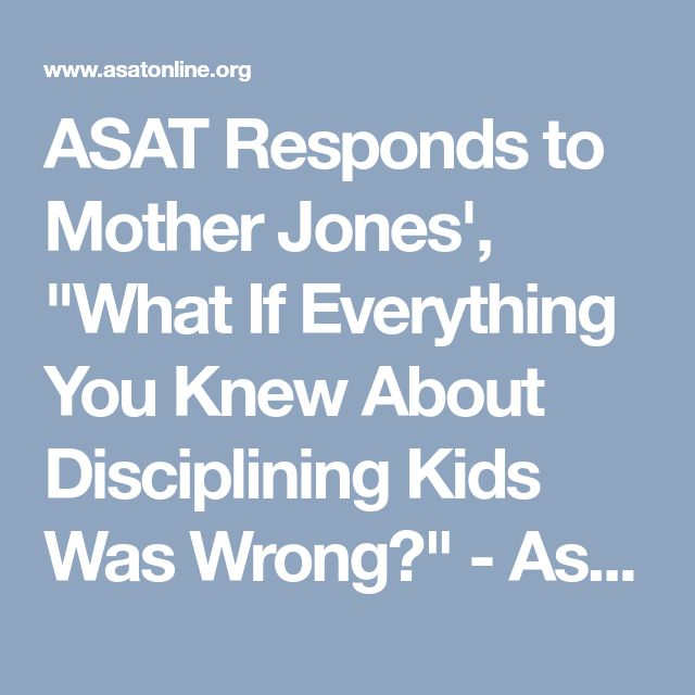 "ASAT Responds to Mother Jones', ""What If Everything You Knew About Disciplining Kids Was Wrong?"" - Association for Science in Autism Treatment"