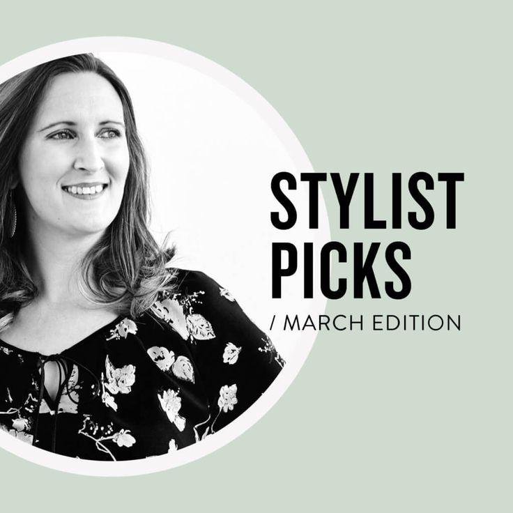 Stylist Picks: March Edition
