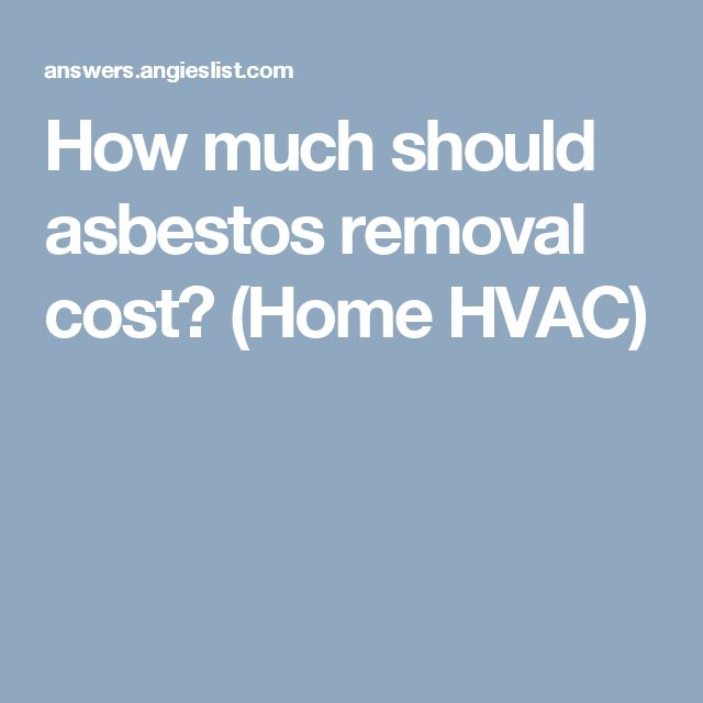 How much should asbestos removal cost? (Home HVAC)