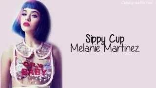 Melanie Martinez - Sippy Cup (lyrics) - YouTube