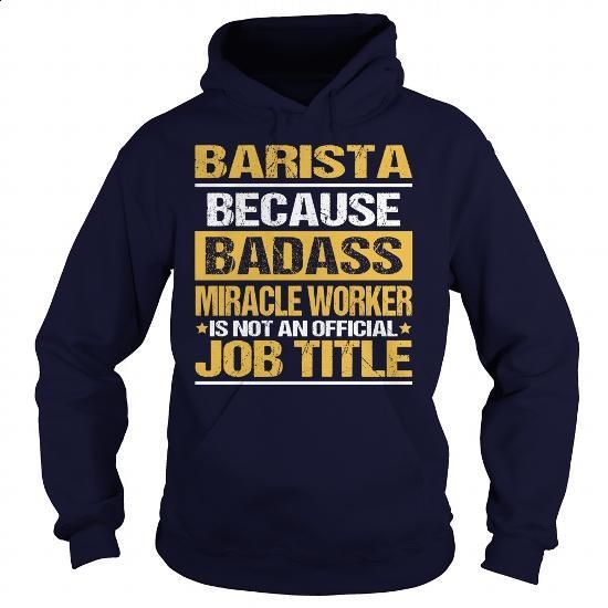 Awesome Tee For Barista #fashion #T-Shirts. SIMILAR ITEMS => https://www.sunfrog.com/LifeStyle/Awesome-Tee-For-Barista-93732702-Navy-Blue-Hoodie.html?60505