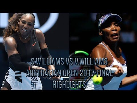 Serena Williams vs Venus Williams - Australian Open 2017 Final (Highlights HD) - YouTube