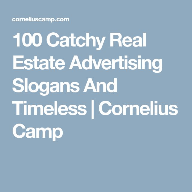 100 Catchy Real Estate Advertising Slogans And Timeless   Cornelius Camp