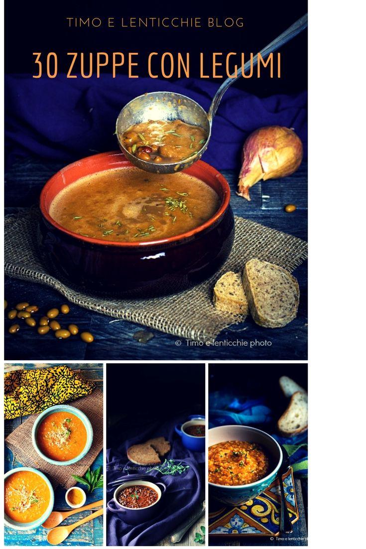 Una raccolta di più di 30 ricette solo Zuppe minestre e vellutate con legumi. Salute in tavola con lenticchie, ceci, fagioli, cicerchie, roveja, piselli, mung.