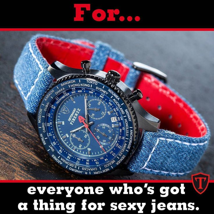 For when you want your watch to match your sexy jeans butt  FIRENZE STYLE CHRONOGRAPH!