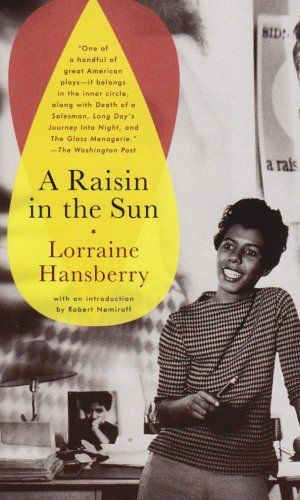 a literary analysis of a raisin in the sun by lorraine hansberry A raisin in the sun: literary analysis the play a raisin in the sun, by lorraine hansberry, is a play that is not just an interesting read it is also packaged with a great amount of history, information, and meaning.
