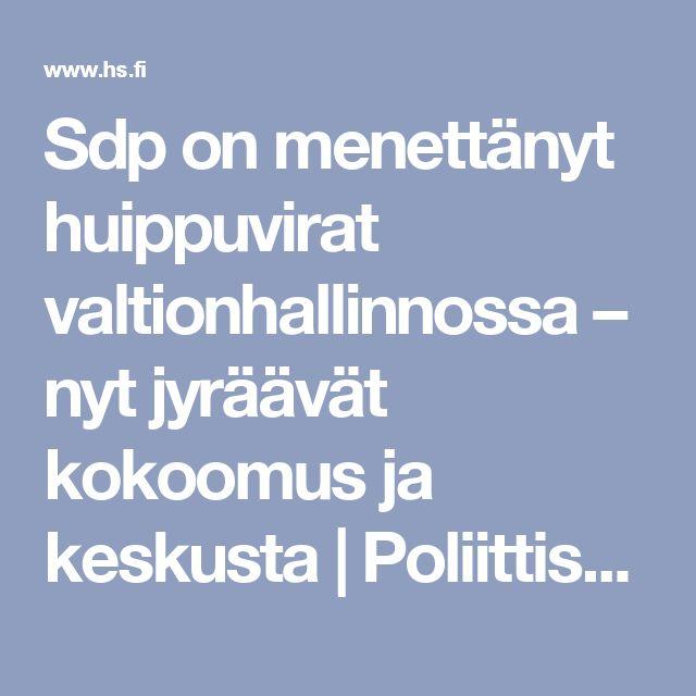 Sdp on menettänyt huippuvirat valtionhallinnossa – nyt jyräävät kokoomus ja keskusta | Poliittiset virkanimitykset | HS
