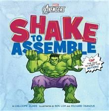 Shake to Assemble! by Calliope Glass and Ron Lim. shake and tap the pages to get the Avengers together!