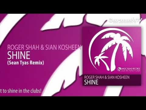 Roger Shah & Sian Kosheen - Shine (Sean Tyas Remix)