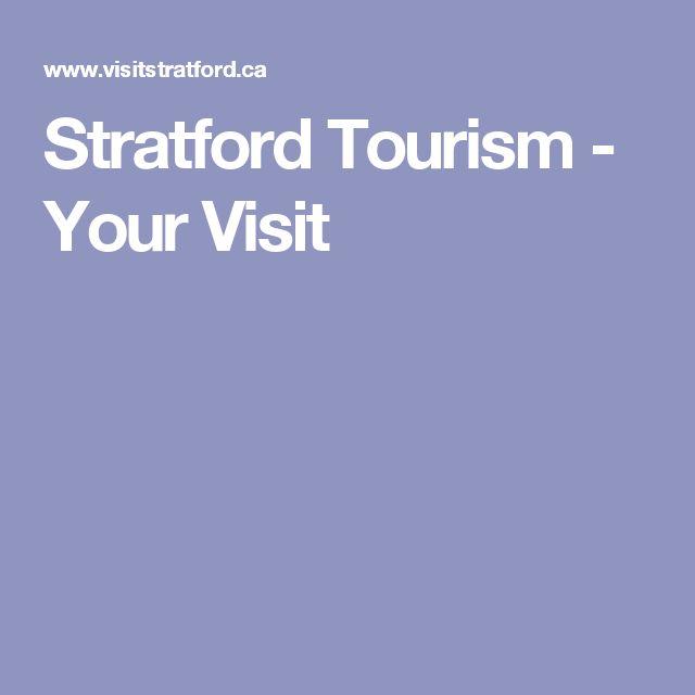 Stratford Tourism - Your Visit