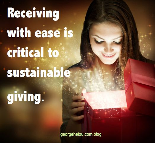 Receiving with ease is critical to sustainable giving.