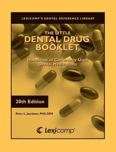 The Little Dental Drug Booklet, 2012: Handbook of Commonly Used Dental Medications by Peter L. Jacobsen. Save 4 Off!. $15.25. Publisher: Lexi Comp; 20 edition (February 2012). Publication: February 2012. Edition - 20